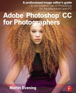 Adobe Photoshop CC for Photographers. Martin Evening