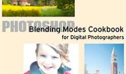 Photoshop Blending Modes Cookbook for Digital Photographers - John Beardsworth